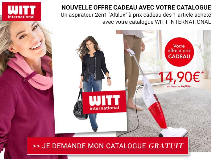WITT : demandez votre nouveau catalogue + votre OFFRE à prix cadeau !