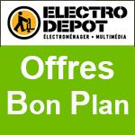 Electro Dépôt : Bon Plan sur l'Electromenager et les TV