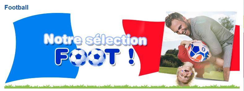 N'oubliez pas dejeter un oeil à la sélection foot Toys'R'Us