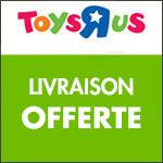 TOYS'R'US : livrsaison OFFERTE dès 30€ d'achat