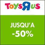 Toys'R'Us : Jusqu'à 50% de remise sur une sélection d'articles