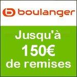 BOULANGER, Jusqu'à 300€ remboursés !