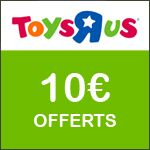 Toys'R'us : 10€ de réduction !