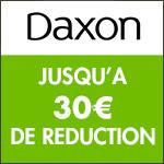 Daxon : économisez jusqu'à -30€ !