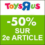 Toys'R'Us : 1 jouet acheté = 2ème à -50% !