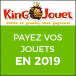 King Jouet : Payez vos jouets en 2019 !