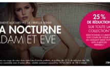 Adam et Eve : Nocturne ce soir seulement - 25% de réduction sur TOUTE la collection !