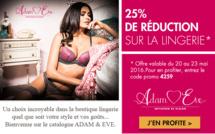 ADAM ET EVE, ce week-end -25% sur TOUTE LA LINGERIE...